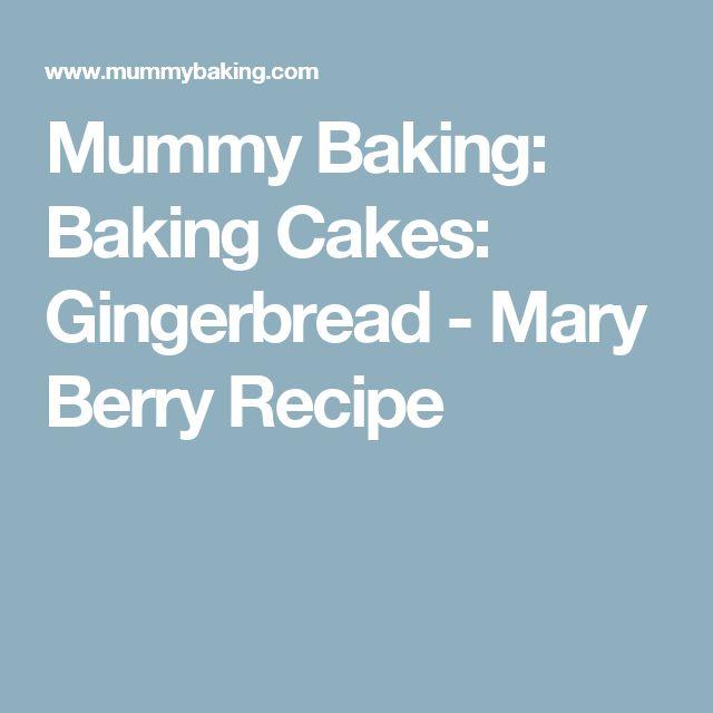 Mummy Baking: Baking Cakes: Gingerbread - Mary Berry Recipe