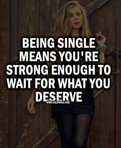 Single and patiently waiting. And waiting... and waiting....