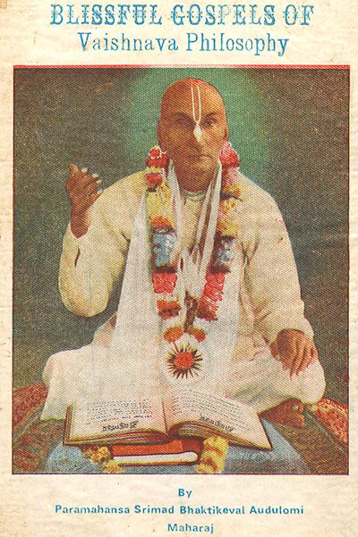 Blissful Gospels Of Vaishnava Philosophy gives a detail account of the speeches which Paramahansa 108 Sri Srimad  Bhaktikeval Audulomi Maharaj, the Ex- President & Acharya of Gaudiya Mission has delivered in different assemblage about felicity of Kris