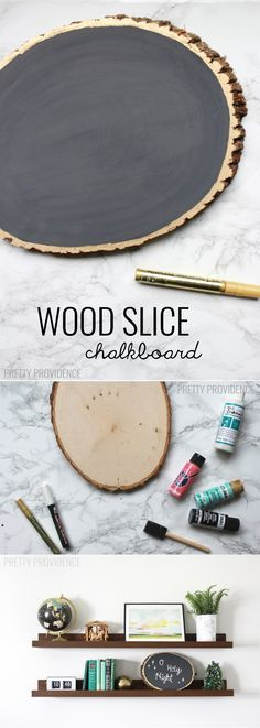 DIY wood slice chalkboard - love this! I change it up for holidays and birthdays, it's so fun!