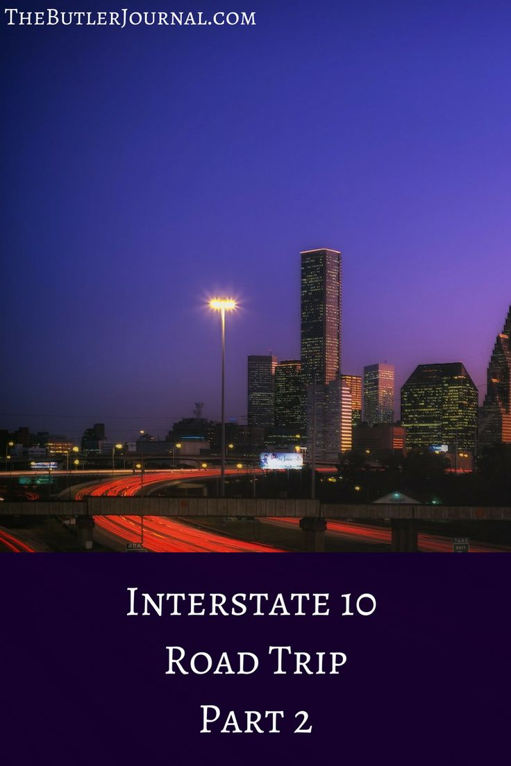Interstate 10 Road Trip Part 2, Interstate 10 in Texas