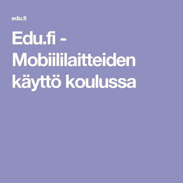 Edu.fi - Mobiililaitteiden käyttö koulussa
