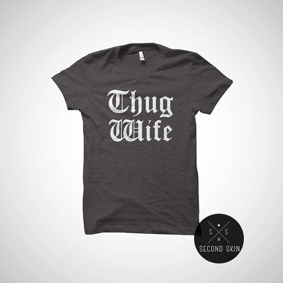 Thug wife funny tshirt all sizes more colors available - Thug wife shirt, bachelorette party, engagement gift, feyonce fiance wifey wife. #thug #wife #wifey #tshirt
