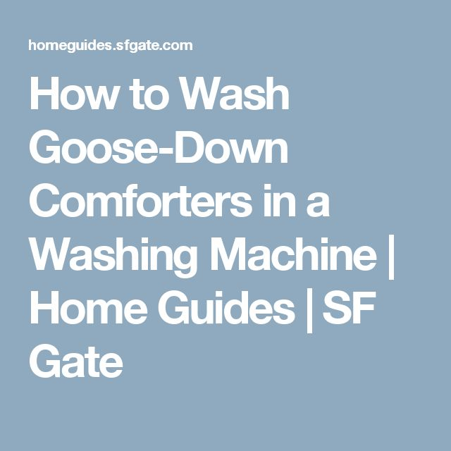 How to Wash Goose-Down Comforters in a Washing Machine | Home Guides | SF Gate
