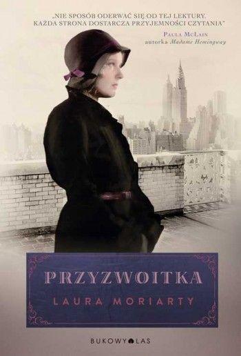 """""""Przyzwoitka"""" Laura Moriarty, przeł. Beata Hrycak"""