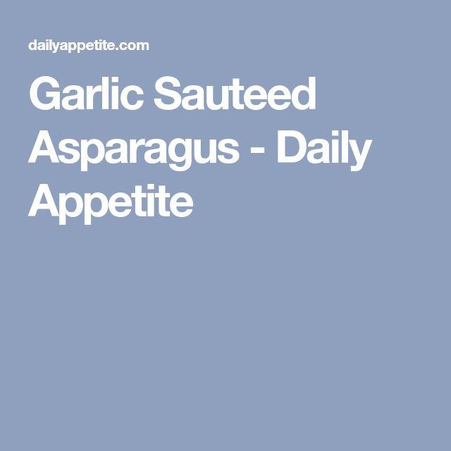 Garlic Sauteed Asparagus - Daily Appetite
