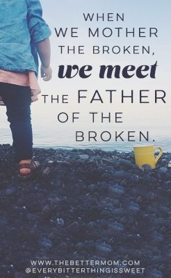 """""""When You Mother the Broken"""" / thoughts on adoption by Sara Hagerty of Every Bitter Thing is Sweet"""