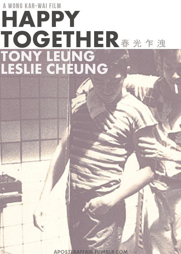 Happy Together (1997) - Hong Kong    Chun gwong cha sit (original title)    Director: Wong Kar-Wai    Tony Leung Chiu Wai, Leslie Cheung