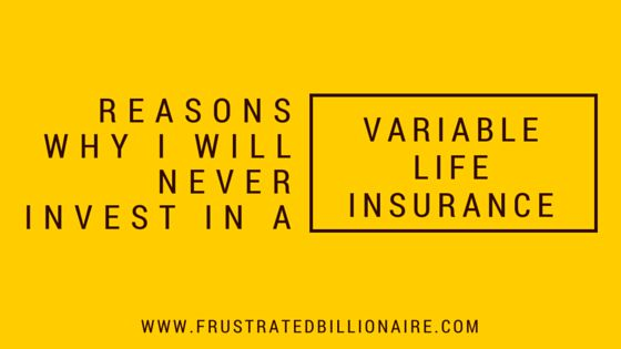 Why I will never Invest in Variable Life Insurances