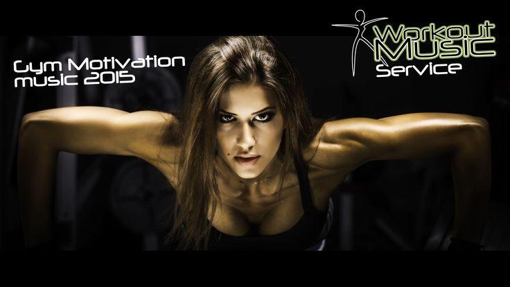 Gym Motivation Music 2015 - YouTube