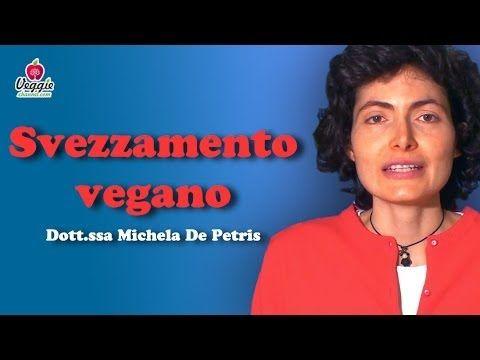Svezzamento vegano - Dott.ssa Michela De Petris - Scienze e Studi - Video - Veggie