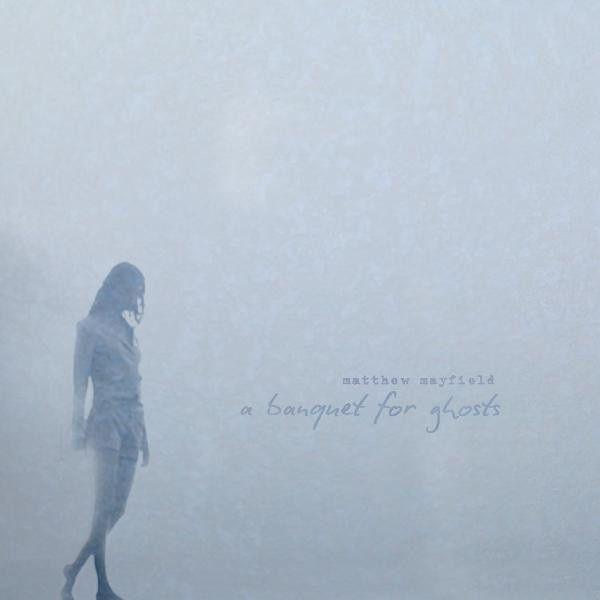 <Album> A Banquet For Ghosts  <Artist> Matthew Mayfield  <Song> Take What I Can Get