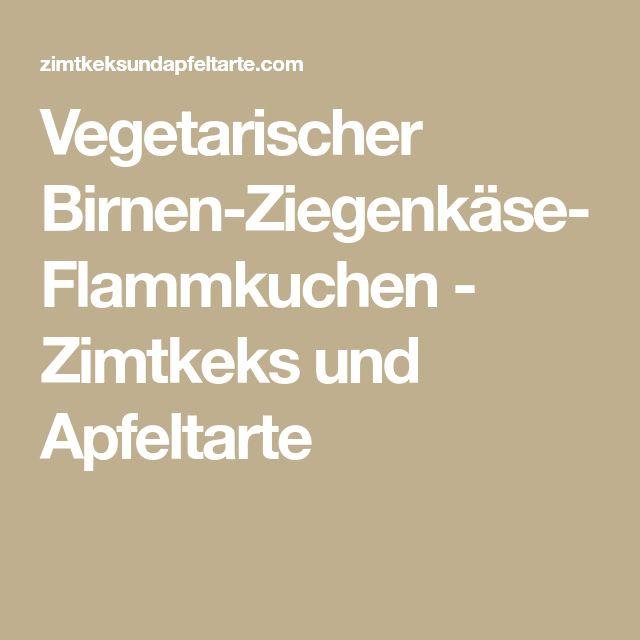 Vegetarischer Birnen-Ziegenkäse-Flammkuchen - Zimtkeks und Apfeltarte