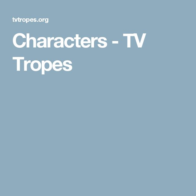 Characters - TV Tropes