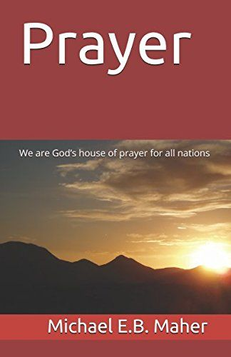 Prayer: We are God's house of prayer for all nations by M... https://www.amazon.com/dp/1521780854/ref=cm_sw_r_pi_dp_x_SDlyzbF6DWJQD