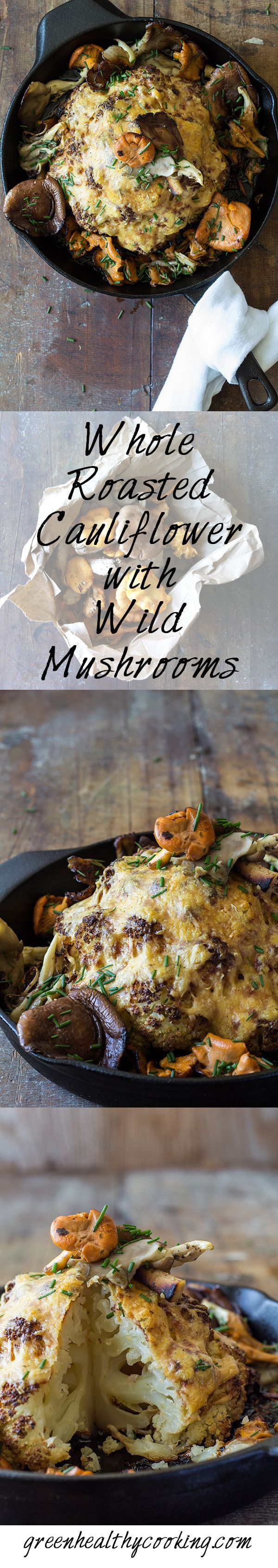 Whole Roasted Cauliflower with Wild Mushrooms. A symphony of taste and colors. Healthy, clean, real, beautiful ... perfect vegetarian lunch recipe!