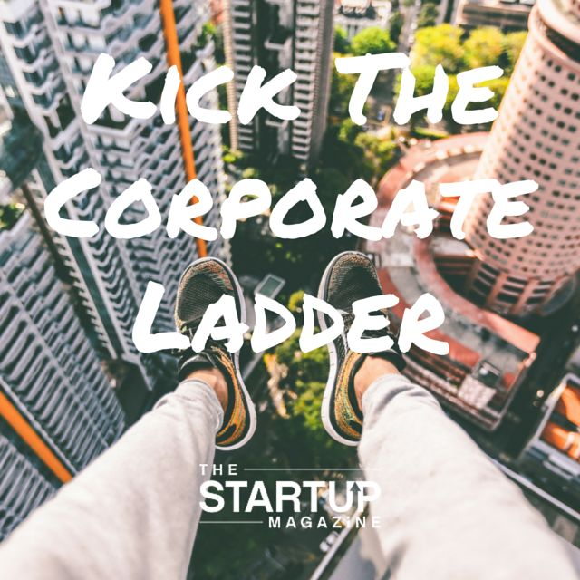 Kick the corporate ladder  #TSMSmart #cahse #vision#startupmag #startup #entrepreneur #business #motivation #motivationalquotes #working #biz #photooftheday #photo #quotes #startupmagazine #inspiration #quote #inspirationalquote #justdoit #powerthroughthedailygrind #chasethevision #money #kick #corporateladder #ladder