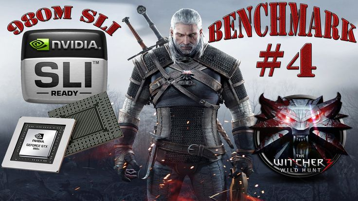 THE WITCHER 3 PC | 980 M SLI | PERFORMANCE BENCHMARK #4| 1080P 60 FPS VI...