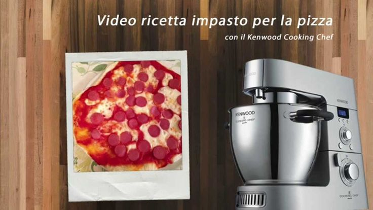 ♨ VIDEO RICETTE KENWOOD Impasto base pizza con Kenwood Cooking Chef