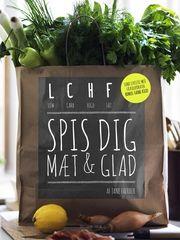 LCHF - spis dig mæt og glad | Arnold Busck