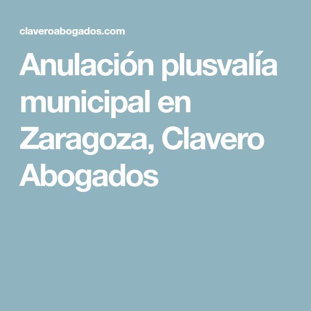 Anulación plusvalía municipal en Zaragoza, Clavero Abogados