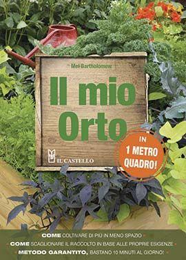 Uscite della settimana - Il Castello - Il mio orto  http://www.ilcastelloeditore.it/catalogo.php?src=&page=1&id=8865204214  Autore: BARTHOLOMEW EAN: 9788865204214 Editore: CASTELLO Collana: GIARDINAGGIO Pagine: 272  Un metodo facile e rivoluzionario che ha già conquistato i giardinieri di tutto il mondo! Adatto anche a balconi e terrazzi! Un metodo a bassa manutenzione che assicura un buon raccolto anche in autunno/inverno. IL NUOVO METODO DI CONCEPIRE L'ORTO.  € 19,50