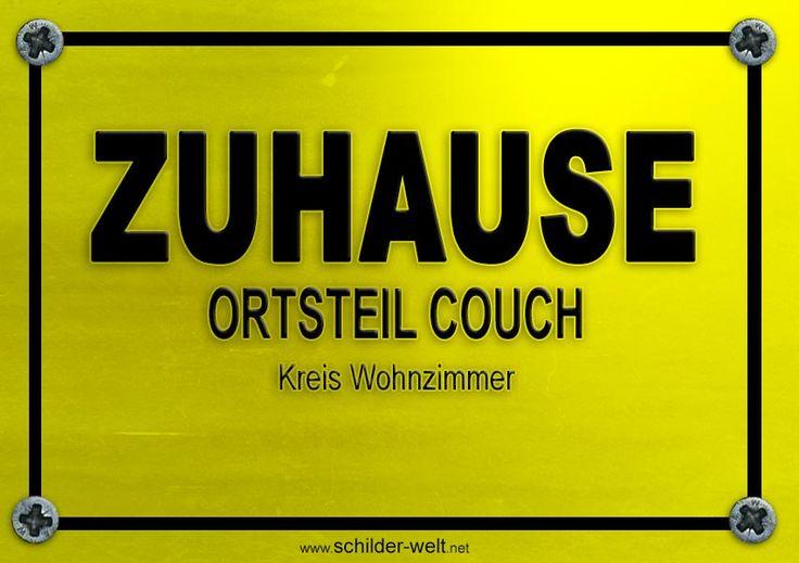 """Lustige Schilder ➔ """"Zuhause, Ortsteil Couch, Kreis Wohnzimmer"""""""