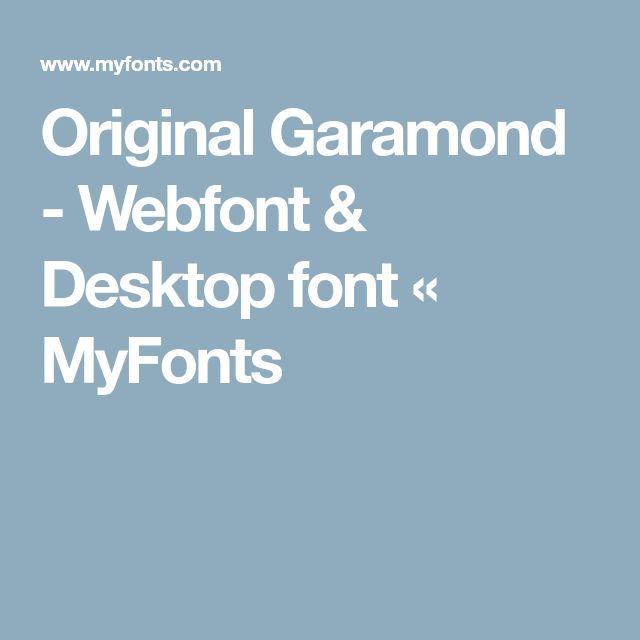 Original Garamond - Webfont & Desktop font « MyFonts