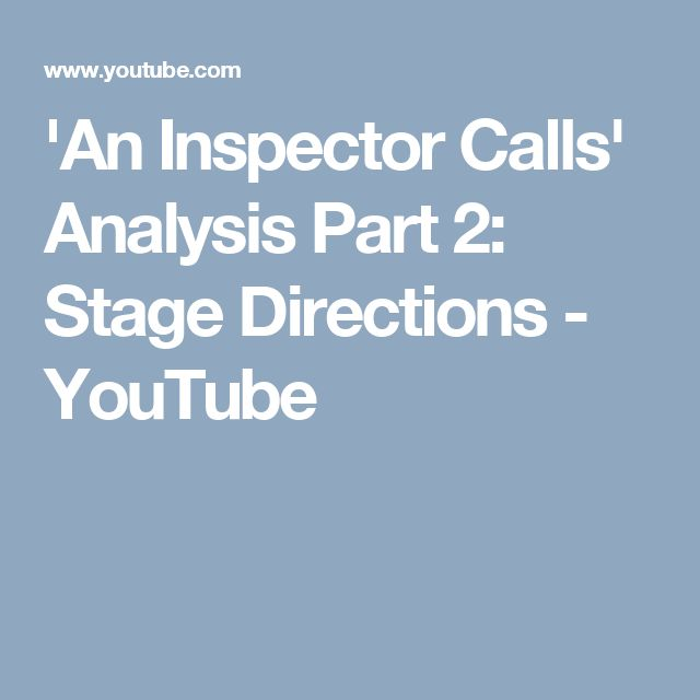 'An Inspector Calls' Analysis Part 2: Stage Directions - YouTube