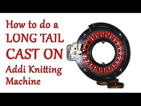 How to do a Long Tail Cast On on your Addi Knitting Machine / Yay For Yarn - YouTube