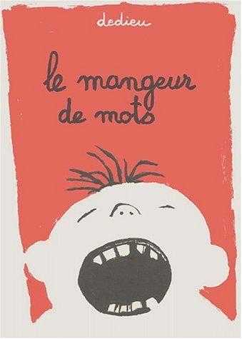 Le mangeur de mots de Thierry Dedieu http://www.amazon.fr/dp/2020498472/ref=cm_sw_r_pi_dp_Limwub05QX2TJ