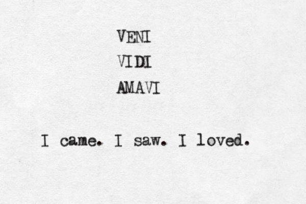 I cam I saw I loved