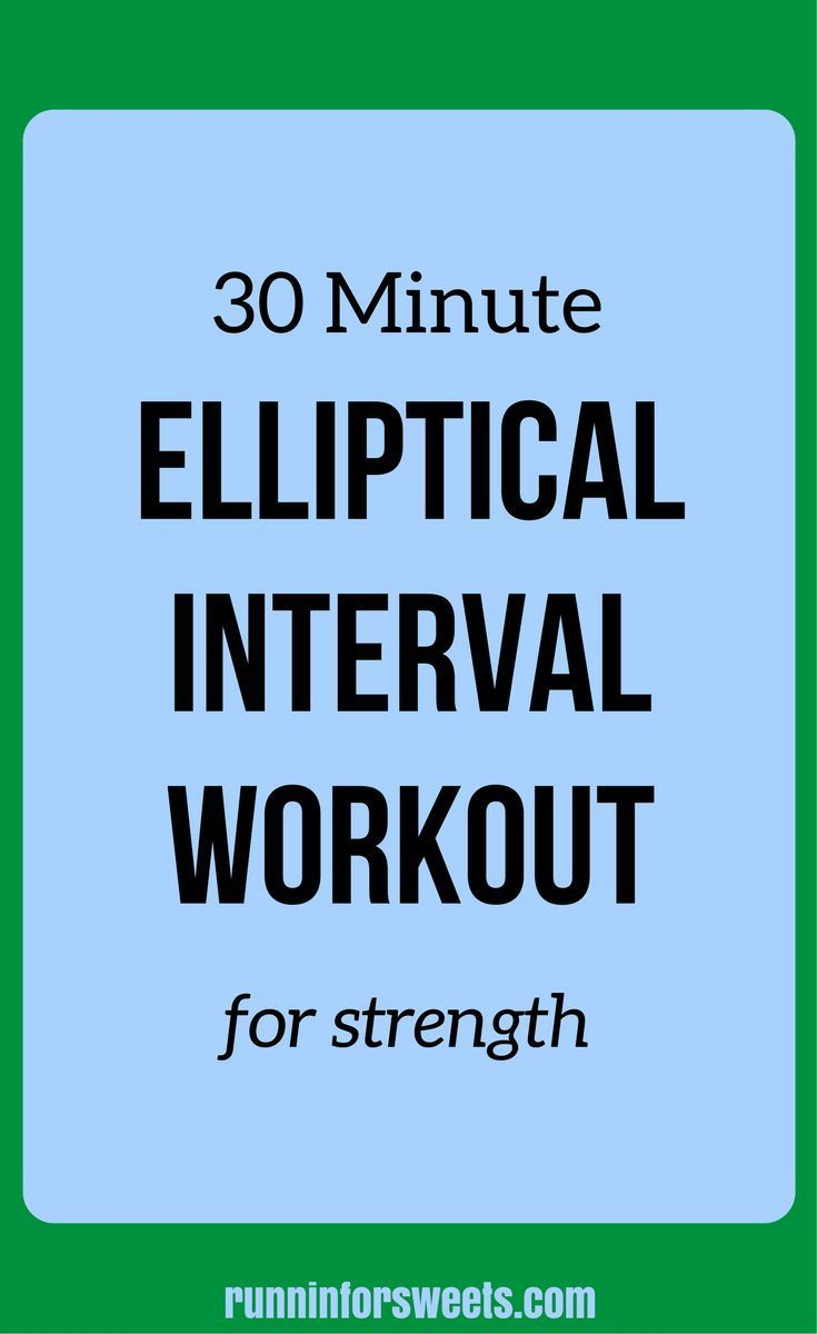 30  & 45 Minute Elliptical Workouts: Cross Training Workouts for Runners | Interval Training | Strength Workouts #gymtrainingtips