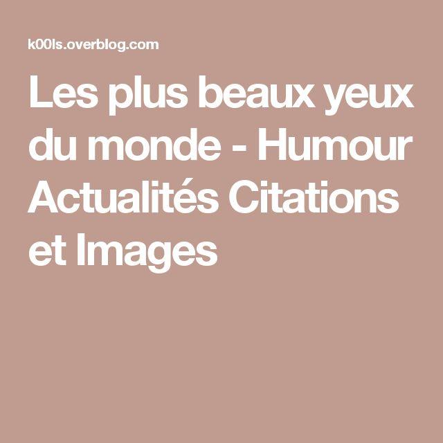 Les plus beaux yeux du monde - Humour Actualités Citations et Images