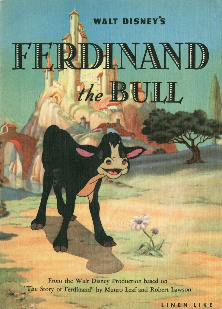 Ferdinand the Bull, my favorite childhood book. My daddy used to read this to me, and I'll read it to my kids someday too.