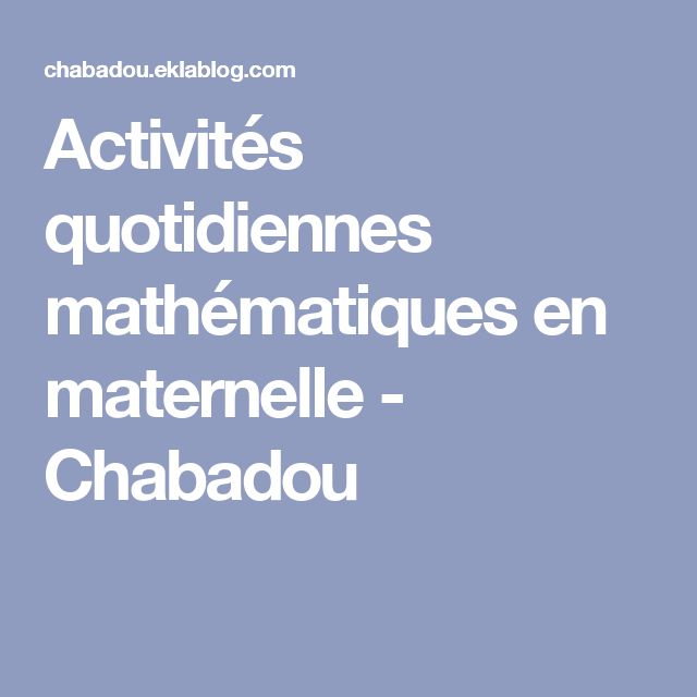 Activités quotidiennes mathématiques en maternelle - Chabadou