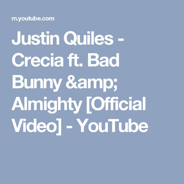 Justin Quiles - Crecia ft. Bad Bunny & Almighty [Official Video] - YouTube