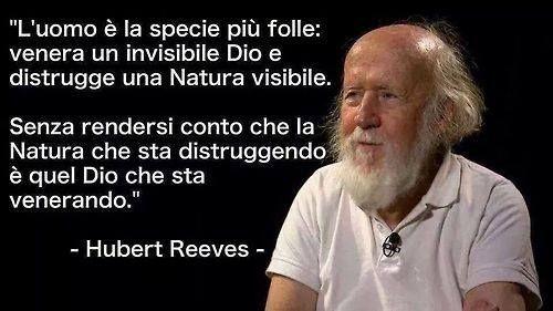 Parole e ispirazione  - Citazioni  - Hubert Reeves - l'uomo è la specie più folle...