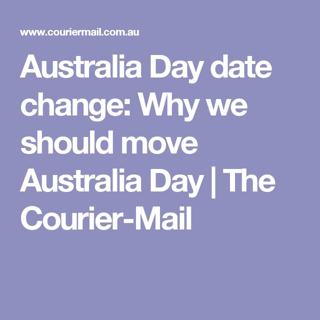 Australia Day date change: Why we should move Australia Day | The Courier-Mail