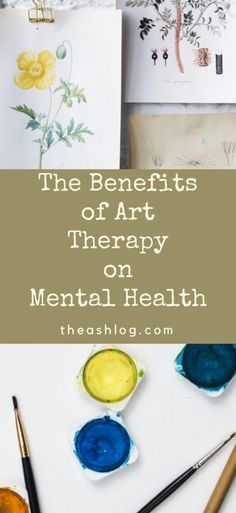 The Benefits Of Art Therapy On Mental Health Art Therapy