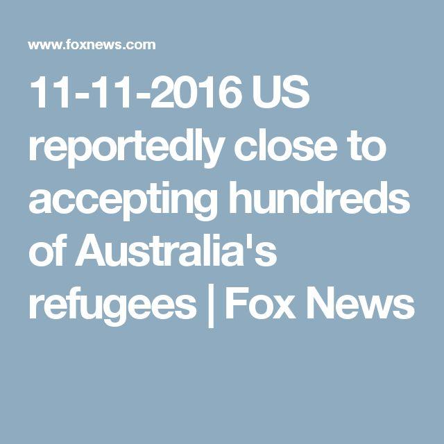 11-11-2016  US reportedly close to accepting hundreds of Australia's refugees   Fox News