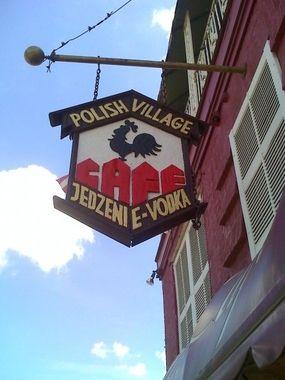 Polish Village Cafe, Hamtramck, MI.  Pope John Paul and President Clinton ate here.