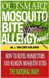 Free Kindle Book -  [Sports & Outdoors][Free] Outsmart Mosquito Bite Allergy Now: How to Repel Mosquitoes and Remedy Mosquito Bites, The Natural Way! Check more at http://www.free-kindle-books-4u.com/sports-outdoorsfree-outsmart-mosquito-bite-allergy-now-how-to-repel-mosquitoes-and-remedy-mosquito-bites-the-natural-way/