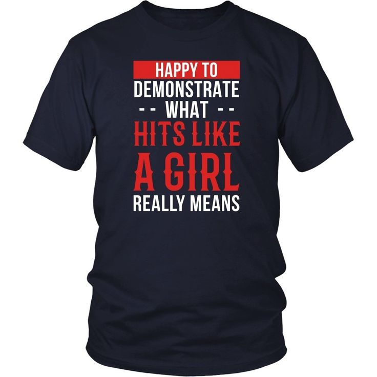 Happy to demonstrate what hits like a girl really means MMA T Shirt
