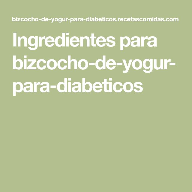 Ingredientes para bizcocho-de-yogur-para-diabeticos