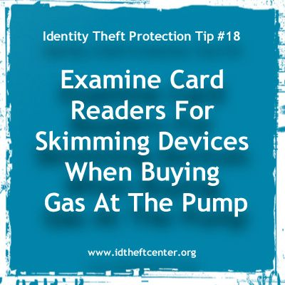 Identity Theft Protection Tip #18: Examine Card Readers For Skimming Devices When Buying Gas At The Pump. #IdentityTheft