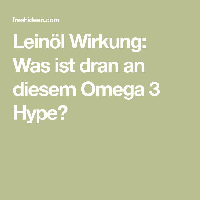 Leinöl Wirkung: Was ist dran an diesem Omega 3 Hype?
