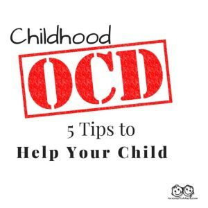 5 Tips on How to Parent a Child with OCD--hope I never have to use this, but if I do, here it is!