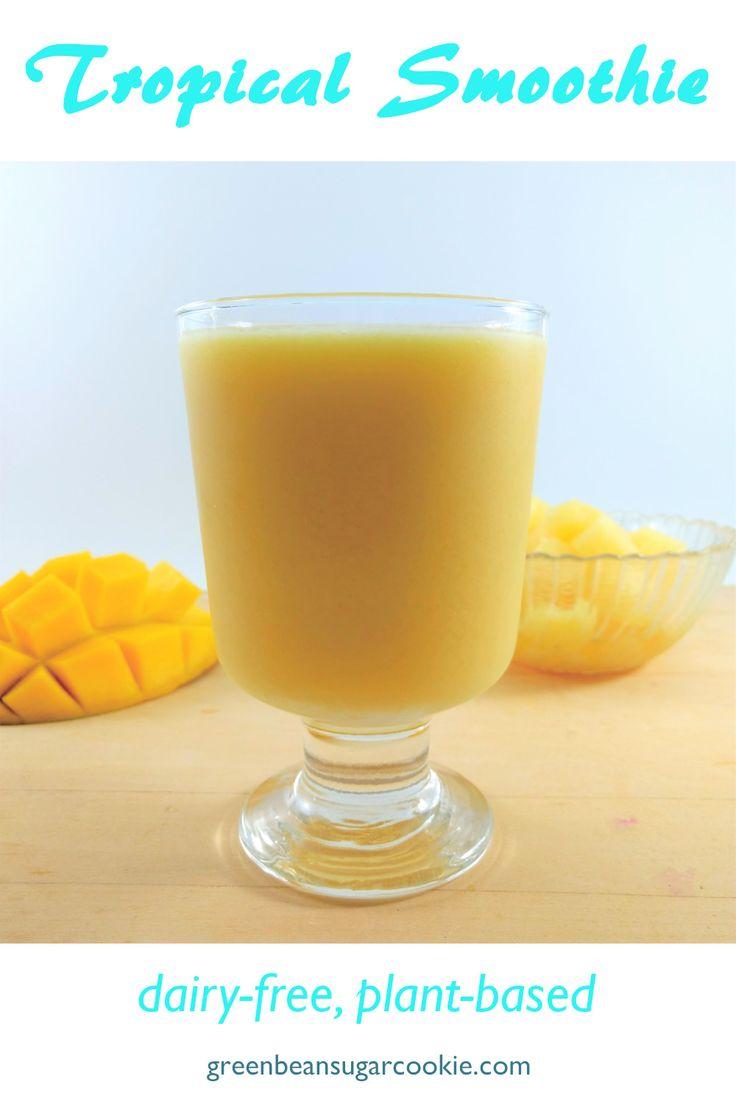 Tropical Smoothie Recipe Dairy free smoothies