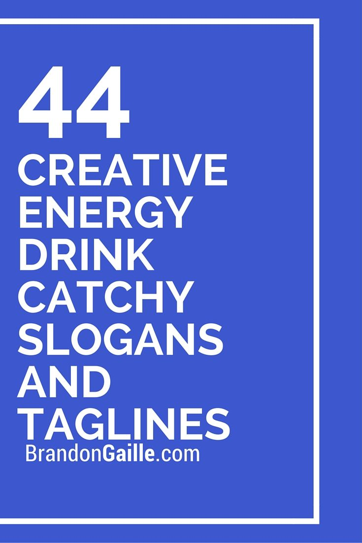 List Of 45 Creative Energy Drink Catchy Slogans And